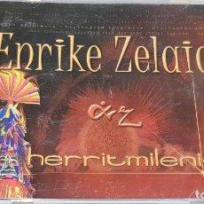 CDs de Música: ENRIKE ZELAIA / HERRITMILENIO / CD - ETXE-ONDO-2001 / 12 TEMAS / CALIDAD LUJO.. Lote 161272178