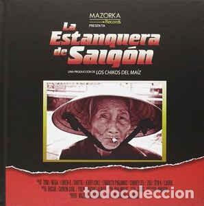 LOS CHIKOS DEL MAIZ - LA ESTANQUERA DE SAIGÓN (DISCOLIBRO CD 2014, BOA MÚSICA 230BOA11076)PRECINTADO (Música - CD's Hip hop)