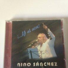 CDs de Música: NINO SÁNCHEZ - Y AL AIRE. Lote 161773953