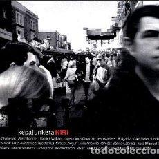 CDs de Música: KEPA JUNKERA - HIRI - DIGIPAK. Lote 163396918