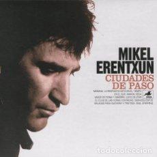 CDs de Música: MIKEL ERENTXUN - CIUDADES DE PASO (ESPAÑA, 2010). Lote 163416298