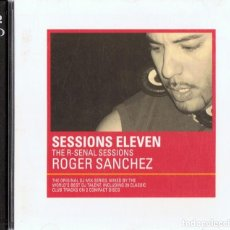 CDs de Música: ROGER SANCHEZ SESSIONS ELEVEN THE R - SENAL SESSIONS (CD). Lote 163470114