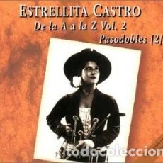 CDs de Música: ESTRELLITA CASTRO - DE LA A A LA Z VOL. 2 - PASODOBLES 2. Lote 163584210