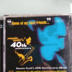 CDs de Música: RONNIE SCOTT – SOME OF MY BEST FRIENDS RONNIE SCOTT'S 40TH ANNIVERSARY (DOBLE CD). Lote 164056894