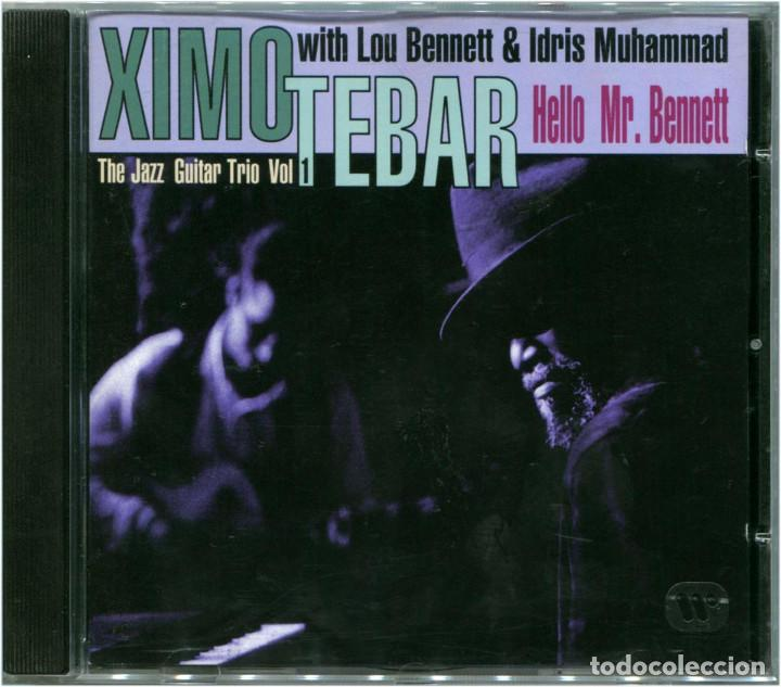 XIMO TEBAR WITH LOU BENNETT & IDRIS MUHAMMAD - HELLO MR. BENNETT - CD SPAIN 1997 - WEA ‎0630187892 (Música - CD's Jazz, Blues, Soul y Gospel)