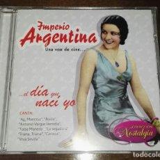 CDs de Música: IMPERIO ARGENTINA EL DIA QUE NACI YO NOSTALGIA VOZ DE CINE. Lote 164222914