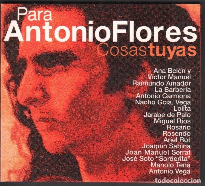 PARA ANTONIO FLORES - COSAS TUYAS - VARIOS ARTISTAS - CD DE 2002 RF-1863 , IMPECABLE ESTADO (Música - CD's Flamenco, Canción española y Cuplé)
