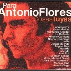 CDs de Música: PARA ANTONIO FLORES - COSAS TUYAS - VARIOS ARTISTAS - CD DE 2002 RF-1863 , IMPECABLE ESTADO. Lote 165141058