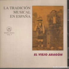 CDs de Música: LA TRADICIÓN MUSICAL EN ESPAÑA. EL VIEJO ARAGÓN / CD (REF.140). Lote 165430293