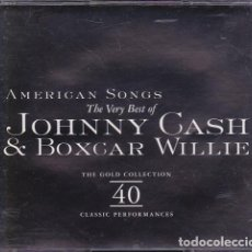 CDs de Música: AMERICAN SONGS - THE VERY BEST OF JOHNNY CASH & BOXCAR WILLIE - (2 CDS). Lote 165448550