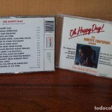 CDs de Música: THE JOHNNY THOMPSON SINGERS - OH HAPPY DAY - THE SPIRIT OF GOSPEL - CD 16 CANCIONES. Lote 165515110