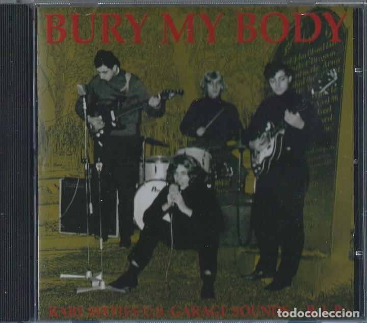 VARIOUS BURY MY BODY CD RARE SIXTIES US GARAGE SOUNDS (23 TRACKS) 2006 *RAREZA*(COMPRA MINIMA 15 EUR (Música - CD's Rock)