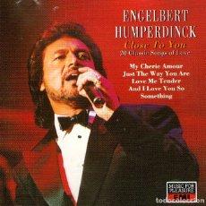 CDs de Música: ENGELBERT HUMPERDINCK - CLOSE TO YOU - CD DE 20 TRACKS - ED. EMI RECORDS - AÑO 1991.. Lote 165667978