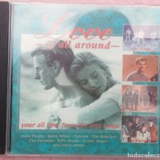 CDs de Música: LOVE IS ALL AROUND – YOUR ALL TIME FAVOURITE LOVE SONGS (GALAXY MUSIC, 1994) /// AMOR / ROMÁNTICA . Lote 165865990