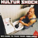 CDs de Música: KULTUR SHOCK - WE CAME TO TAKE YOUR JOBS AWAY. Lote 166299338
