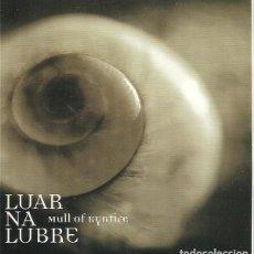 CDs de Música: LUAR NA LUBRE - MULL OF KYNTIRE - CD-SINGLE - PROMO - CARDBOARD SLEEVE. Lote 166554562