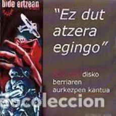 CDs de Música: BIDE ERTZEAN - EZ DUT ATZERA EGINGO - CD-SINGLE - CARDBOARD SLEEVE. Lote 166558338