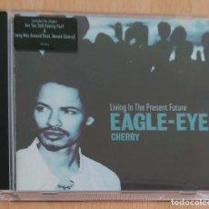 CDs de Música: EAGLE-EYE CHERRY (LIVING IN THE PRESENT FUTURE) CD 2000. Lote 166701394