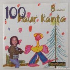 CDs de Música: HAUR KANTA 100 EGUNKARIA. Lote 166729822