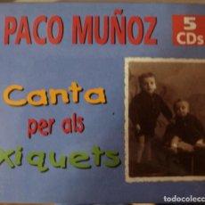 CDs de Música: PACO MUÑOZ - CANTA PER ALS XIQUETS (CAJA 5 CD PM PRODUCCIONS 1992). Lote 167031176