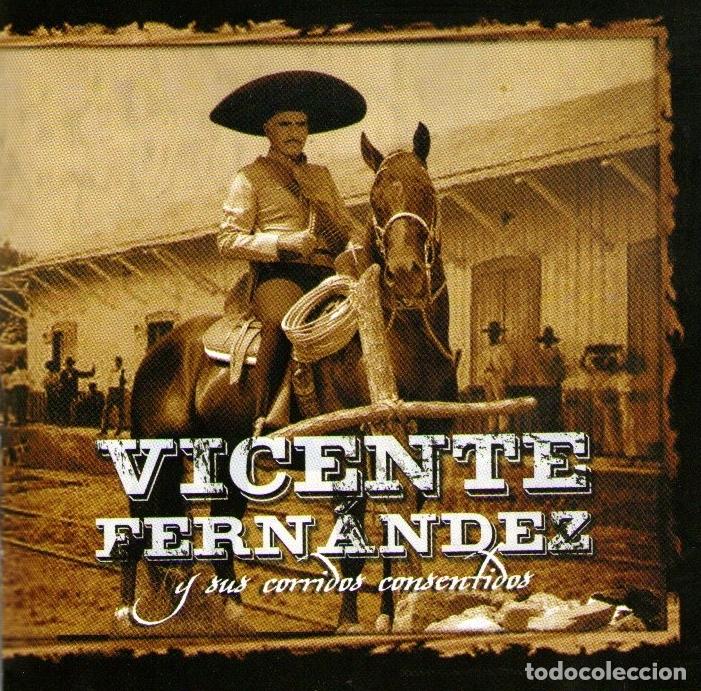 VICENTE FERNÁNDEZ - VICENTE FERNÁNDEZ Y SUS CORRIDOS CONSENTIDOS - CD ALBUM - 13 TRACKS - SONY 2005 (Música - CD's Latina)