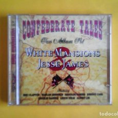 CDs de Música: CONFEDERATE TALES - WHITE MANSION AND THE LEGEND OF JESSE JAMES DOBLE CD MUSICA. Lote 167632332