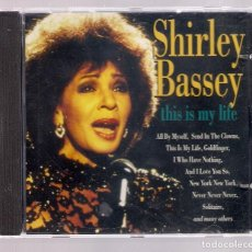 CDs de Música: SHIRLEY BASSEY - THIS IS MY LIFE (CD MCPS 280749). Lote 167733908