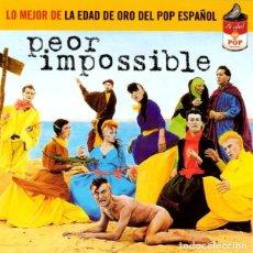 CDs de Música: PEOR IMPOSSIBLE LO MEJOR DE LA EDAD DE ORO DEL POP ESPAÑOL DESCATALOGADO. Lote 167747520