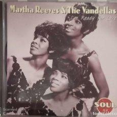 CDs de Música: MARTHA REEVES & THE VANDELLAS, 'I'M READY FOR LOVE'. Lote 167790968