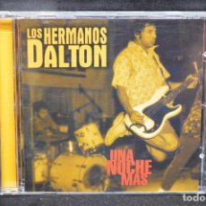 CDs de Música: LOS HERMANOS DALTON - UNA NOCHE MÁS - CD. Lote 167796256
