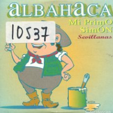CDs de Música: ALBAHACA (SEVILLANAS) / MI PRIMO SIMON (CD SINGLE CARTON PROMO 1999). Lote 167968848