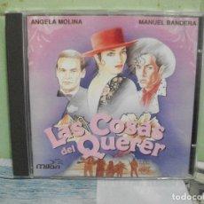 CDs de Música: CD LAS COSAS DEL QUERER. ANGELA MOLINA Y MANUEL BANDERA PEPETO. Lote 168359584