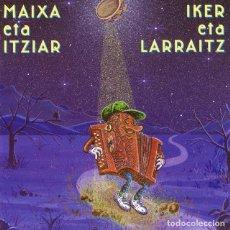 CDs de Música: MAIXA TA IXIAR / IKER ETA LARRAITZ. Lote 168567972
