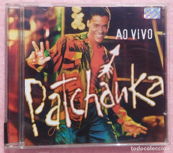 PATCHANKA - AO VIVO (UNIVERSAL MUSIC, 2001) /// ED. BRASIL ORIGINAL, RARO /// SAMBA / AXÉ / FORRÓ (Música - CD's World Music)