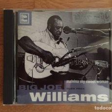 CDs de Música: BIG JOE WILLIAMS: MALVINA MY SWEET WOMAN. Lote 168764230
