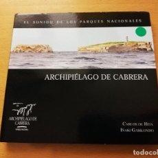 CDs de Música: EL SONIDO DE LOS PARQUES NACIONALES. ARCHIPIÉLAGO DE CABRERA (CD) CARLOS DE HITA / IÑAKI GABILONDO. Lote 169021376