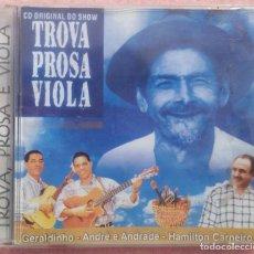 CDs de Música: TROVA, PROSA E VIOLA - GERALDINHO, ANDRÉ E ANDRADE, HAMILTON CARNEIRO /// ED. BRASIL ORIGINAL, RARO. Lote 169210964