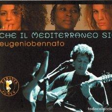 CDs de Música: EUGENIO BENNATO CHE IL MEDITERRANEO SIA (CD). Lote 169682916