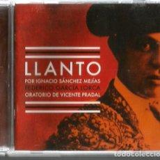 CDs de Música: CD LLANTO POR IGNACIO SANCHEZ MEJIAS ( FEDERICO GARCIA LORCA ) ORATORIO DE VICENTE PRADAL . Lote 169834116