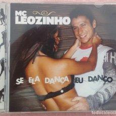 CDs de Música: MC LEOZINHO - SE ELA DANÇA EU DANÇO (UNIVERSAL MUSIC, 2006) /// ED. BRASIL ORIGINAL, RARO /// SAMBA. Lote 171125578