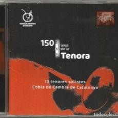 CDs de Música: COBLA DE CAMBRA DE CATALUNYA - 150 ANYS DE LA TENORA - SARDANES (AÑO 2000) - 13 TENORES SOLISTES. Lote 171337725