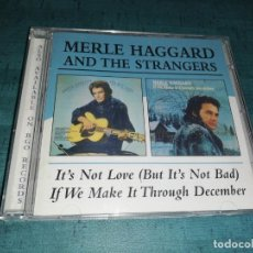 CDs de Música: MERLE HAGGARD AND THE STRANGERS, IT'S NOT LOVE + IF WE MAKE IT THROUGH DECEMBER. Lote 171642892