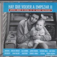CDs de Música: HAY QUE VOLVER A EMPEZAR II - ARTISTAS UNIDOS EN DEFENSA DE LAS MUJERES MALTRATADAS - CD DE 2002. Lote 172124228