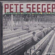 CDs de Música: PETE SEEGER - AMERICAN INDUSTRIAL BALLADS - CD. Lote 172221010