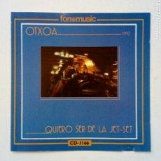 CDs de Música: OTXOA - QUIERO SER DE LA JET-SET (FONOMUSIC, 1992) - LA OTXOA, BILBAO, CABARET, MUSIC HALL -. Lote 172277264