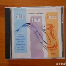 CDs de Música: CD ALL THAT JAZZ - STRAIGHT NO CHASER (Ñ9). Lote 172279402