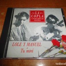 CDs de Música: LOLE Y MANUEL TU MIRA CD ALBUM 1992 COLECCION LA COPLA CANCION POPULAR ESPAÑOLA ALBA MOLINA. Lote 198743238