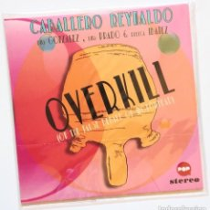 CDs de Música: CD - CABALLERO REYNALDO - OVERKILL (ON THE FALSE BEHALF OF MOTÖRHEAD) (HOF 2015). Lote 172901610