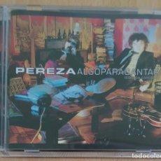 CDs de Música: PEREZA (ALGO PARA CANTAR) CD 2002. Lote 172936039