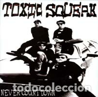 CDs de Música: TOXIC SQUEAK - NEVER COUNT DOWN - Foto 1 - 173006112
